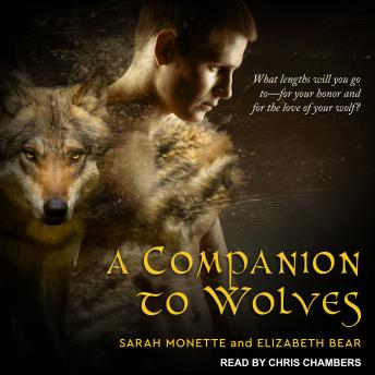 Companion to Wolves, Sarah Monette, Elizabeth Bear