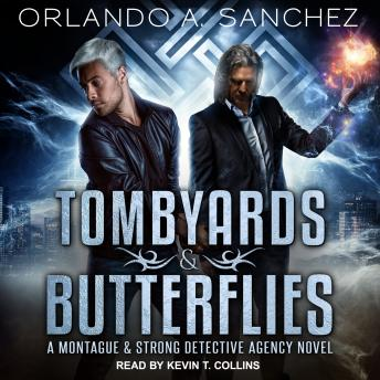 Tombyards & Butterflies: A Montague and Strong Detective Agency Novel, Orlando A. Sanchez
