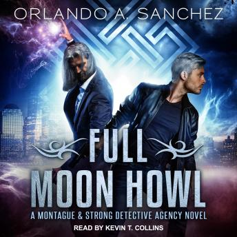 Full Moon Howl: A Montague and Strong Detective Agency Novel