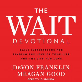 Wait Devotional: Daily Inspirations for Finding the Love of Your Life and the Life You Love, Meagan Good, DeVon Franklin