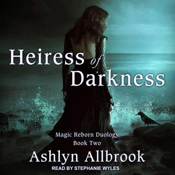 Heiress of Darkness: Magic Reborn #2, Ashlyn Allbrook