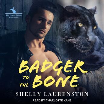 Badger to the Bone, Shelly Laurenston