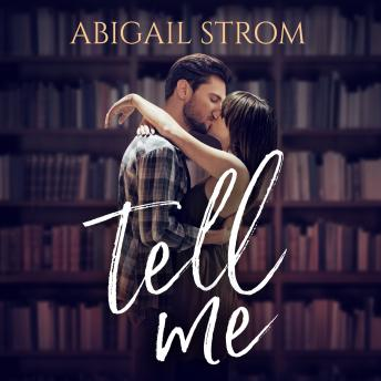Download Tell Me by Abigail Strom