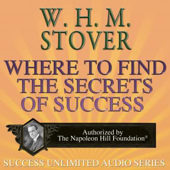 Where to Find the Secrets of Success, W. H. M. Stover