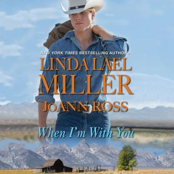 When I'm With You, Joann Ross, Linda Lael Miller