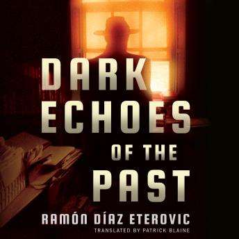 Dark Echoes of the Past, Ramón Díaz Eterovic