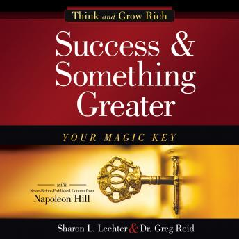 Success and Something Greater: Your Magic Key, Dr. Greg Reid, Sharon L. Lechter