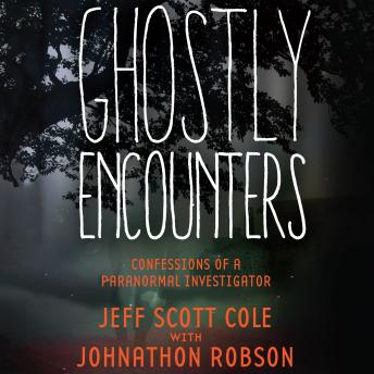 Ghostly Encounters, Johnathon Robson, Jeff Scott Cole