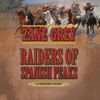 Raiders of Spanish Peaks, Zane Grey