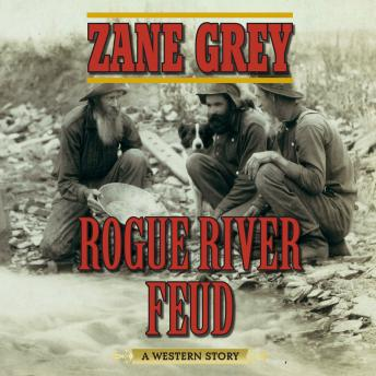 Rogue River Feud, Zane Grey