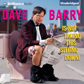 Dave Barry Is Not Taking This Sitting Down details