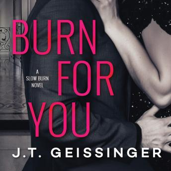 Burn for You, J. T. Geissinger