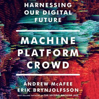 Machine, Platform, Crowd: Harnessing Our Digital Future details