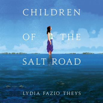 Children of the Salt Road, Lydia Fazio Theys