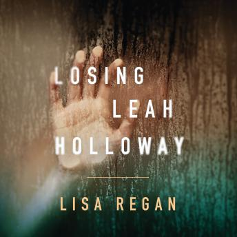 Losing Leah Holloway, Lisa Regan