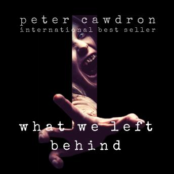 What We Left Behind, Peter Cawdron