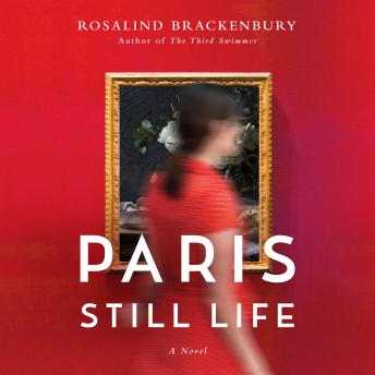 Paris Still Life, Rosalind Brackenbury