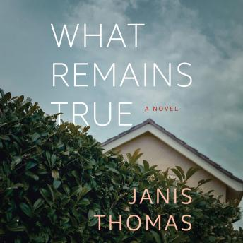 What Remains True, Janis Thomas