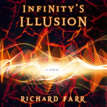Infinity's Illusion, Richard Farr