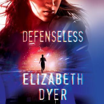 Defenseless, Elizabeth Dyer