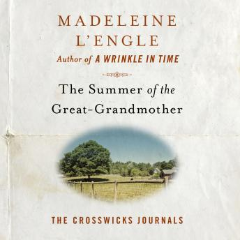 Summer of the Great-Grandmother, Madeleine L'Engle