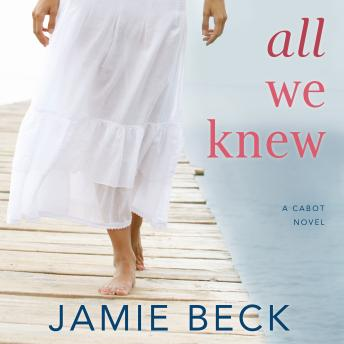 All We Knew, Jamie Beck