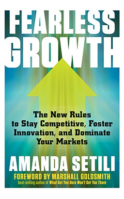 Fearless Growth: The New Rules to Stay Competitive, Foster Innovation, and Dominate Your Markets details
