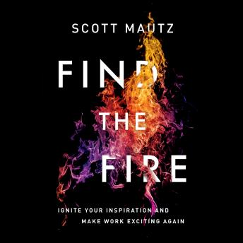 Find the Fire, Scott Mautz