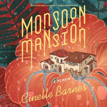 Monsoon Mansion, Cinelle Barnes