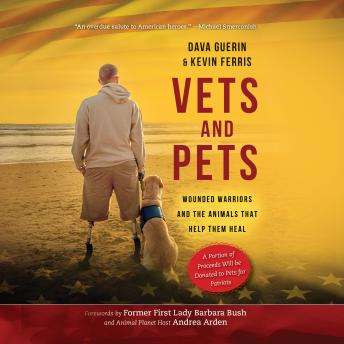 Vets and Pets: Wounded Warriors and the Animals That Help Them Heal, Kevin Ferris, Dava Guerin
