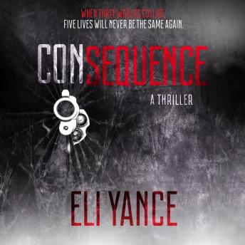 Consequence, Eli Yance