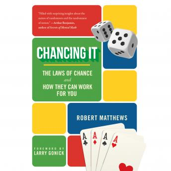 Download Chancing It: The Laws of Chance and What They Mean for You by Robert Matthews