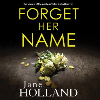 Forget Her Name, Jane Holland