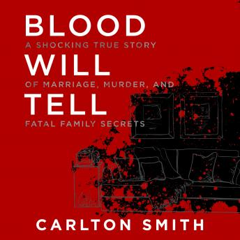 Blood Will Tell, Audio book by Carlton Smith