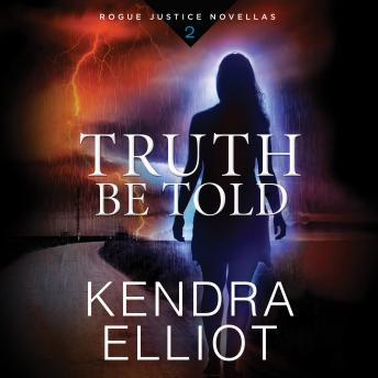 Truth Be Told, Kendra Elliot