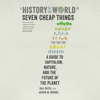 Listen to History of the World in Seven Cheap Things: A Guide to
