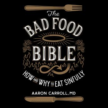 Bad Food Bible, Aaron Carroll MD