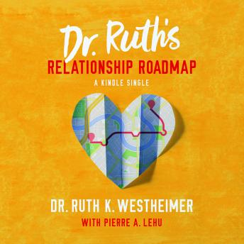 Dr. Ruth's Relationship Roadmap, Dr. Ruth K. Westheimer