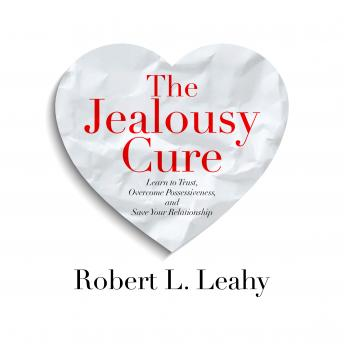 Jealousy Cure: Learn to Trust, Overcome Possessiveness, and Save Your Relationship details