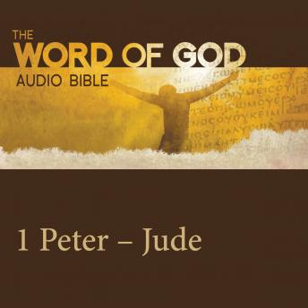 The Word of God: 1 & 2 Peter, 1 & 2 & 3 John, Jude