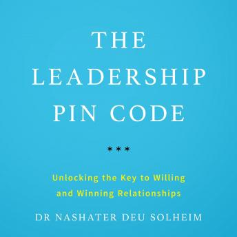The Leadership PIN Code: Unlocking the Key to Willing and Winning Relationships