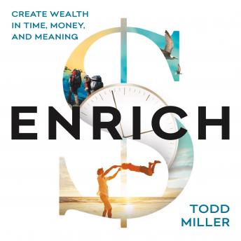 ENRICH: Create Wealth in Time, Money, and Meaning details