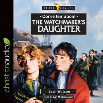 Corrie Ten Boom: The Watchmaker's Daughter, Jean Watson