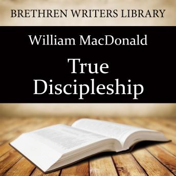 True Discipleship, William MacDonald