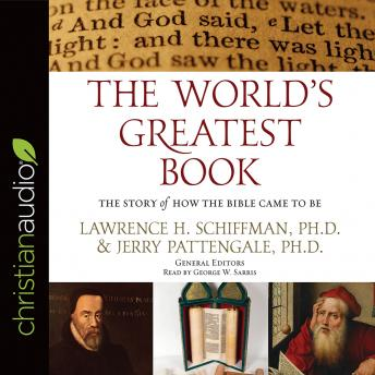 World's Greatest Book: The Story of How the Bible Came to Be, Jerry Pattengale, Lawrence H. Schiffman