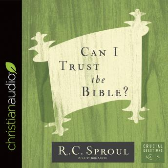 Can I Trust the Bible?, R. C. Sproul