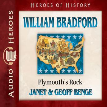 William Bradford: Plymouth's Rock, Geoff Benge, Janet Benge