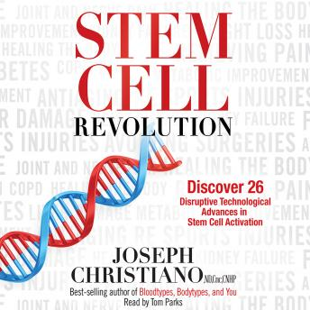 Stem Cell Revolution: Discover 26 Disruptive Technological Advances in Stem Cell Activation