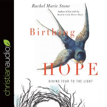 Birthing Hope: Giving Fear to the Light