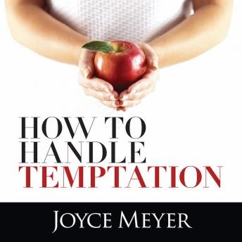 How to Handle Temptation, Joyce Meyer